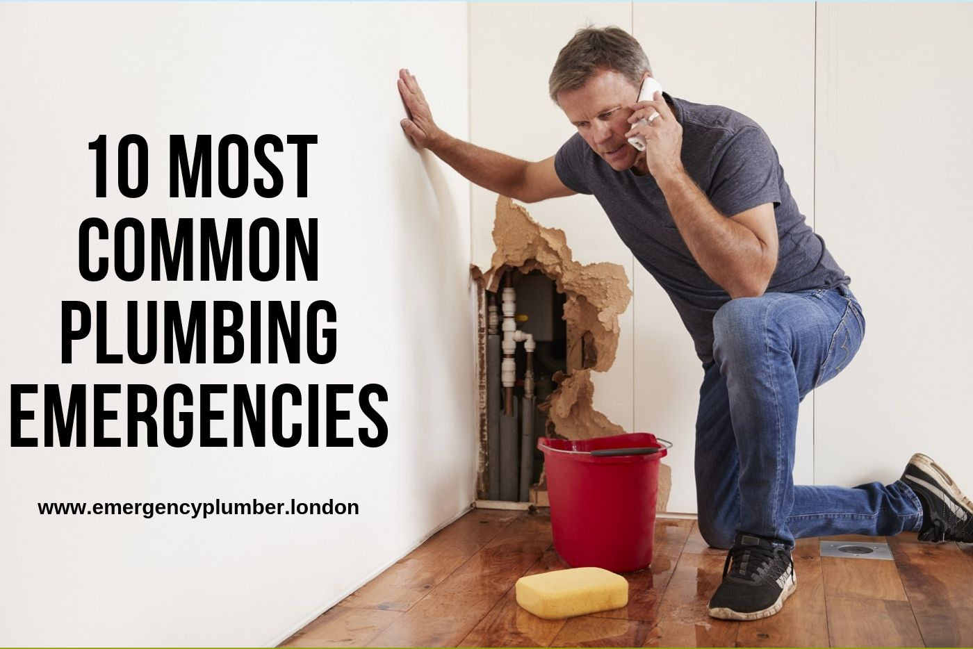 10 Most Common Plumbing Emergencies - Emergency Plumber London