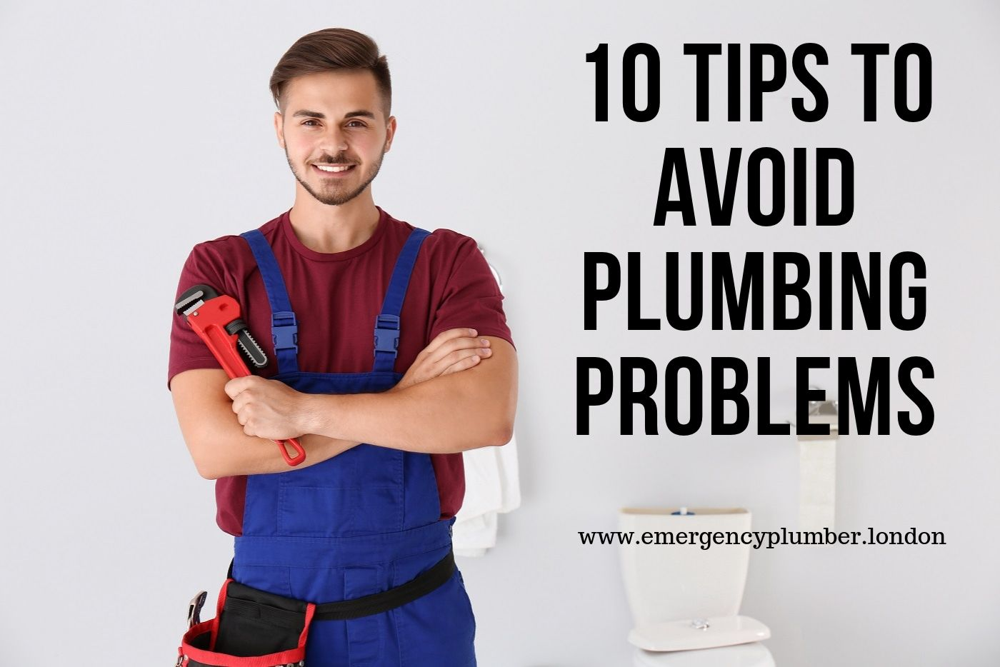 10 Tips To Avoid Plumbing Problems - Emergency Plumber London