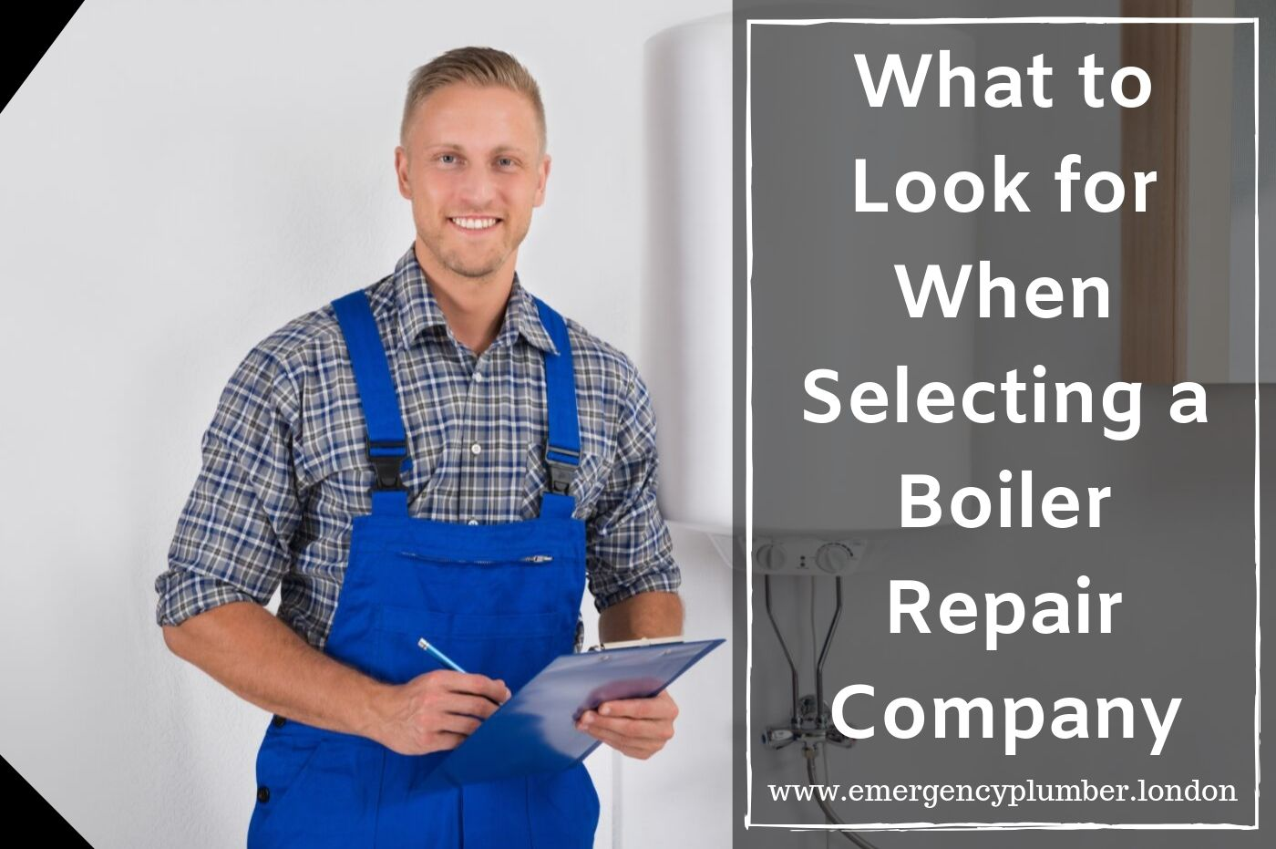 What to Look for When Selecting a Boiler Repair Company