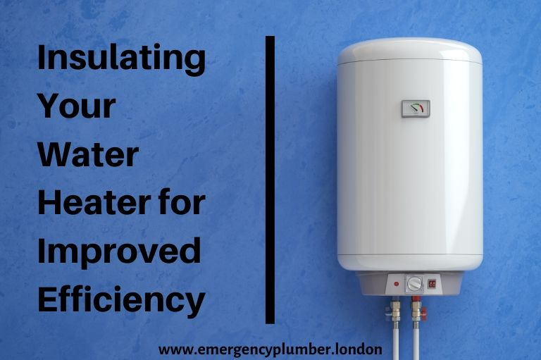Insulating Your Water Heater for Improved Efficiency