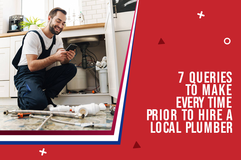 7 Queries to Make Every Time Prior To Hire a Local Plumber